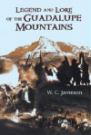 Legend and Lore of the Guadalupe Mountains - W.C. Jameson