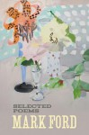 Mark Ford: Selected Poems - Mark Ford