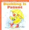 Duckling Is Patient - Mary Manz Simon