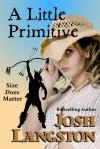 A Little Primitive - Josh Langston