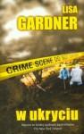 W ukryciu - Lisa Gardner