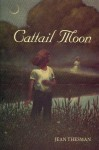 Cattail Moon - Jean Thesman