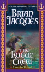 The Rogue Crew (Redwall, #22) - Brian Jacques