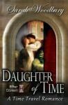 Daughter of Time: A Time Travel Romance - Sarah Woodbury