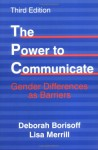 The Power To Communicate: Gender Differences As Barriers - Deborah Borisoff
