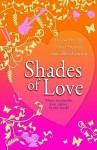 Shades of Love. Hilary Freeman, Vanessa St Clair, Laura Ellen Kennedy - Hilary Freeman, Laura Ellen Kennedy