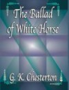 The Ballad Of White Horse - G.K. Chesterton