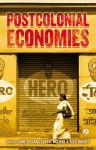 Postcolonial Economies - Jane Pollard, Cheryl McEwan, Alex Hughes
