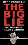 The Big Lie - Who Profits From Ireland's Austerity? - Gene Kerrigan