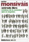Entrada libre. Cronicas de la sociedad que se organiza (Biblioteca Era / Era Library) - Carlos Monsiváis
