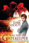 The Dark Society (Max and the Gatekeeper Book IV) - Achille Mbembe, James Todd Cochrane, Janet Michelson