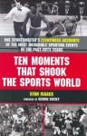 Ten Moments That Shook The Sports World - Stan Isaacs