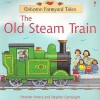 The Old Steam Train - Heather Amery, Stephen Cartwright