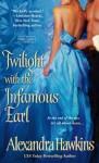Twilight with the Infamous Earl - Alexandra Hawkins