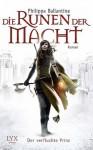 Die Runen der Macht - Der verfluchte Prinz (German Edition) - Philippa Ballantine, Michaela Link