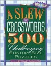 A Slew of Crosswords: 500 Challenging Sunday-Size Puzzles - Stanley Newman