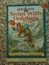 Skip & Spin Swim With Dolphins (Hooked on Phonics, Book 18) - Chris Sawyer, Dennis Hockerman