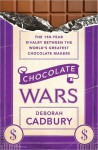 Chocolate Wars - Deborah Cadbury