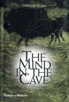 The Mind in the Cave: Consciousness and the Origins of Art - David Lewis-Williams, J. David Lewis-Williams