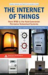 The Internet of Things: From RFID to the Next-Generation Pervasive Networked Systems - Lu Yan, Laurence T. Yang, Yan Zhang