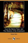 Over the Stelvio Pass, and the Shadow of the Greenback (Dodo Press) - Robert Barr