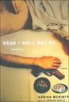 Dead I Well May Be - Adrian McKinty, Gerard Doyle