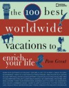 The 100 Best Worldwide Vacations to Enrich Your Life - Pam Grout