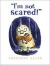 ''I'm Not Scared!'' - Jonathan Allen