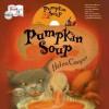 Pumpkin Soup Story Time Set - Helen Cooper, Kathleen McInerney