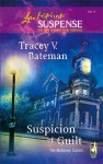 Suspicion of Guilt (The Mahoney Sisters, #2) - Tracey Bateman
