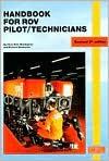 Handbook For Rov Pilot Technicians (2nd Ed) - Chris Bell