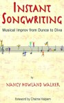 Instant Songwriting: Musical Improv from Dunce to Diva - Nancy Howland Walker, Katie O'Sullivan, Charna Halpern