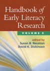 Handbook of Early Literacy Research, Volume 3 - Susan B. Neuman, Susan B. Neuman, David K. Dickinson