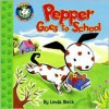 Pepper Goes to School - Linda Bleck