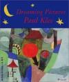 Dreaming Pictures: Paul Klee (Adventures in Art (Prestel)) - Paul Klee, Juergen von Schemm