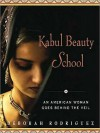 Kabul Beauty School: An American Woman Goes Behind the Veil (MP3 Book) - Deborah Rodriguez, Kristin Ohlson, Bernadette Dunne
