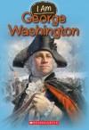 I Am #5: George Washington - Grace Norwich