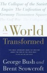 A World Transformed - George H.W. Bush, Brent Scowcroft