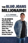 The Blue Jeans Millionaire! - T.J. Rohleder