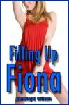Filling Up Fiona - Penelope Wilson