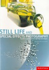 Still Life and Special Effects Photography: A Guide to Professional Lighting Techniques - Roger Hicks, Frances Schultz