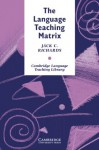 The Language Teaching Matrix (Cambridge Language Teaching Library) - Jack C. Richards