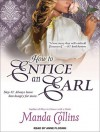 How to Entice an Earl - Manda Collins, Anne Flosnik