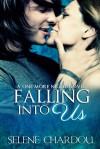 Falling Into Us - Selene Chardou