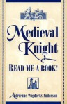 Medieval Knight-Read Me a Book! - Adrienne Wigdortz Anderson