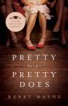 Pretty Is as Pretty Does - Debby Mayne
