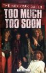The New York Dolls: Too Much Too Soon - Nina Antonia