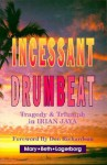 Incessant Drumbeat: Trial and Triumph in Irian Jaya - Mary Beth Lagerborg