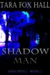 Shadow Man - Tara Fox Hall