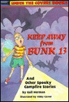 Keep Away from Bunk 13: And Othe Spooky Campfire Stories - Gail Herman, Abby Carter